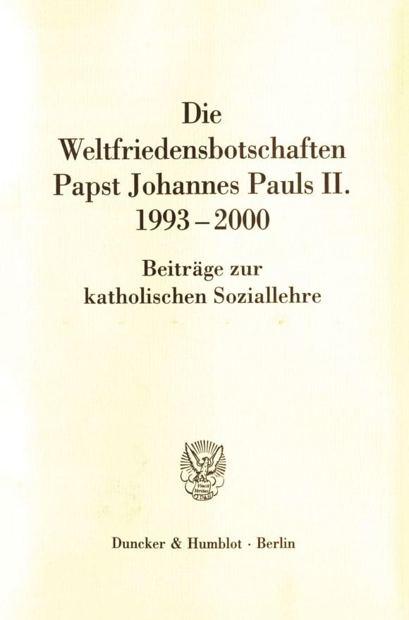 Cover Die Weltfriedensbotschaften Papst Johannes Pauls II. 1993–2000
