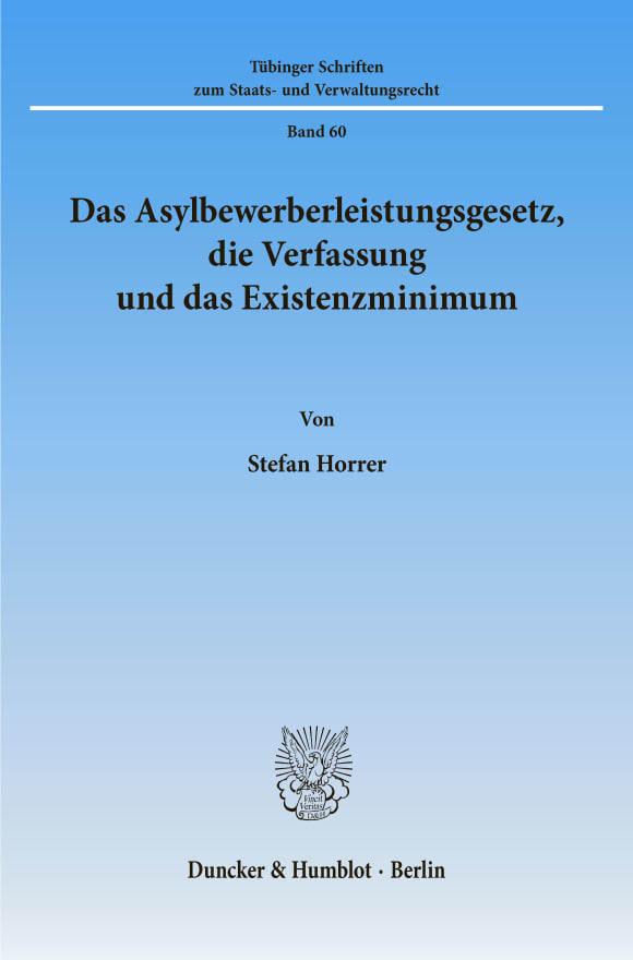 Cover Das Asylbewerberleistungsgesetz, die Verfassung und das Existenzminimum