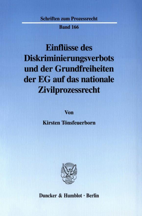 Cover Einflüsse des Diskriminierungsverbots und der Grundfreiheiten der EG auf das nationale Zivilprozessrecht