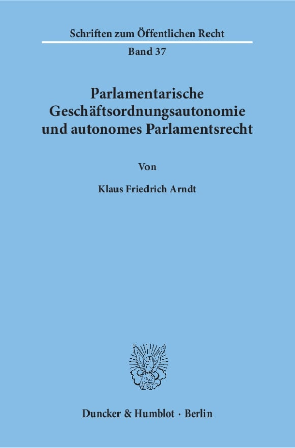 Cover Parlamentarische Geschäftsordnungsautonomie und autonomes Parlamentsrecht