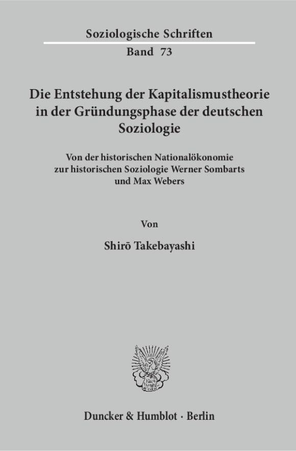 Cover Die Entstehung der Kapitalismustheorie in der Gründungsphase der deutschen Soziologie