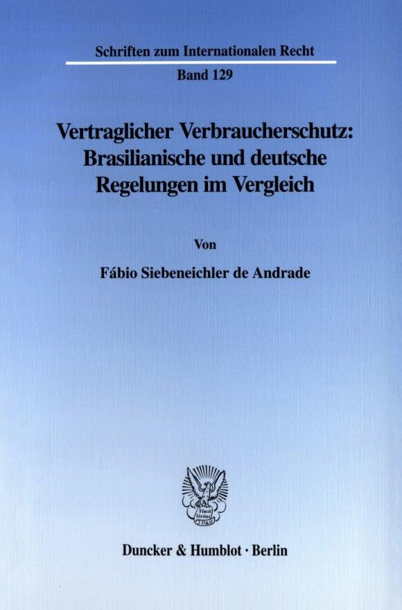 Cover Vertraglicher Verbraucherschutz: Brasilianische und deutsche Regelungen im Vergleich
