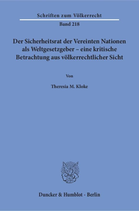 Cover Der Sicherheitsrat der Vereinten Nationen als Weltgesetzgeber – eine kritische Betrachtung aus völkerrechtlicher Sicht