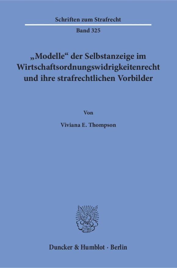 Cover »Modelle« der Selbstanzeige im Wirtschaftsordnungswidrigkeitenrecht und ihre strafrechtlichen Vorbilder