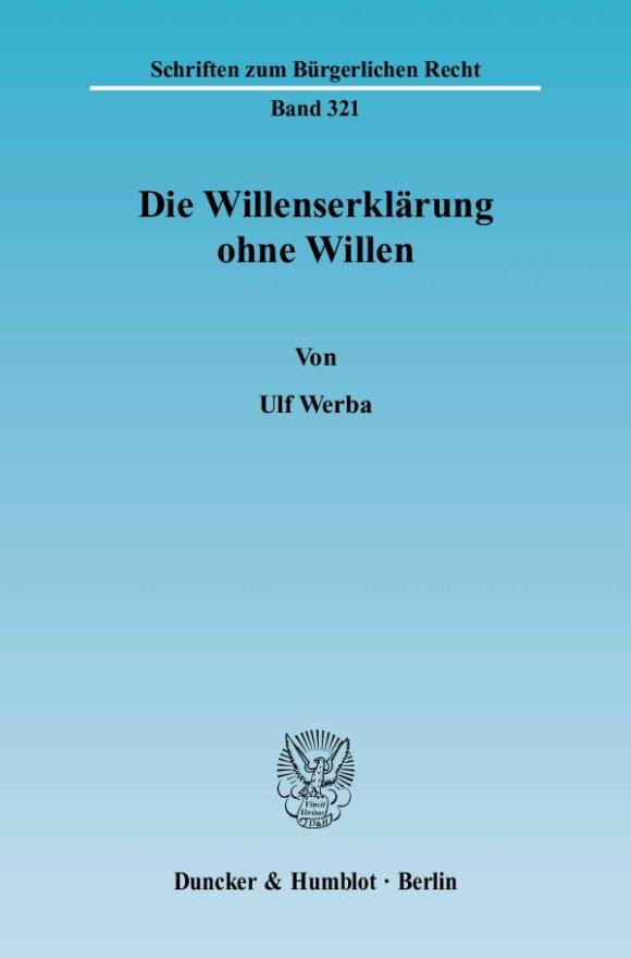 Cover Die Willenserklärung ohne Willen