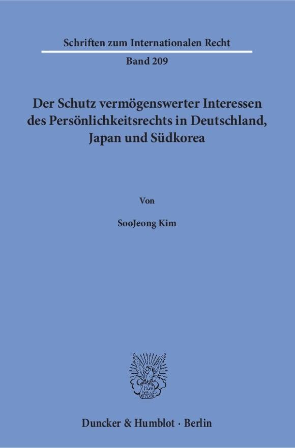 Cover Der Schutz vermögenswerter Interessen des Persönlichkeitsrechts in Deutschland, Japan und Südkorea