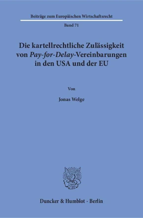 Cover Die kartellrechtliche Zulässigkeit von Pay-for-Delay-Vereinbarungen in den USA und der EU