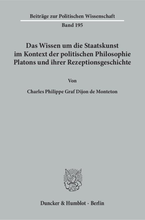 Cover Das Wissen um die Staatskunst im Kontext der politischen Philosophie Platons und ihrer Rezeptionsgeschichte