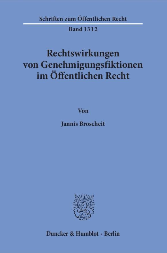 Cover Rechtswirkungen von Genehmigungsfiktionen im Öffentlichen Recht