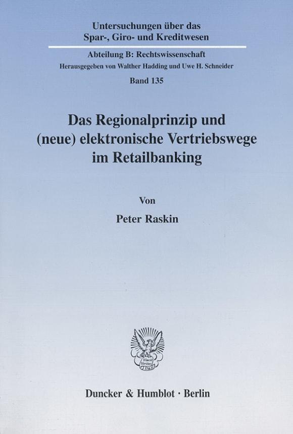 Cover Das Regionalprinzip und (neue) elektronische Vertriebswege im Retailbanking