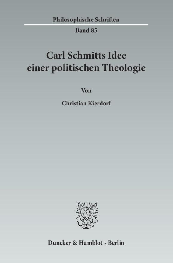 Cover Carl Schmitts Idee einer politischen Theologie