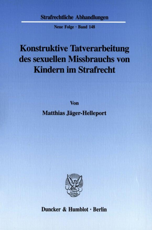 Cover Konstruktive Tatverarbeitung des sexuellen Missbrauchs von Kindern im Strafrecht