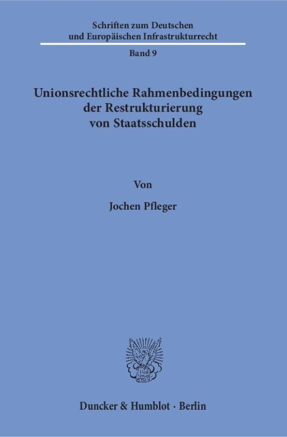 Cover Unionsrechtliche Rahmenbedingungen der Restrukturierung von Staatsschulden