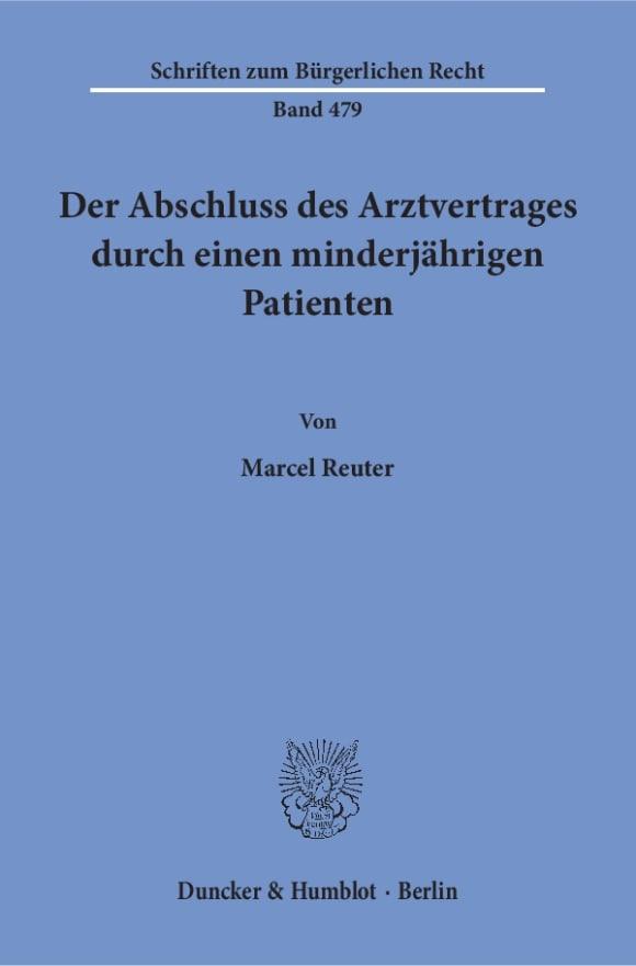 Cover Der Abschluss des Arztvertrages durch einen minderjährigen Patienten