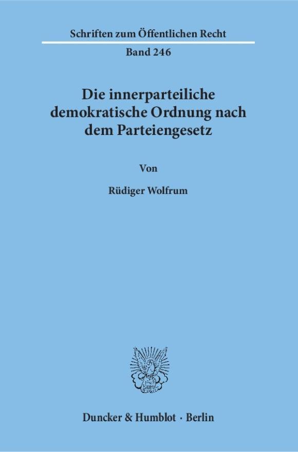 Cover Die innerparteiliche demokratische Ordnung nach dem Parteiengesetz