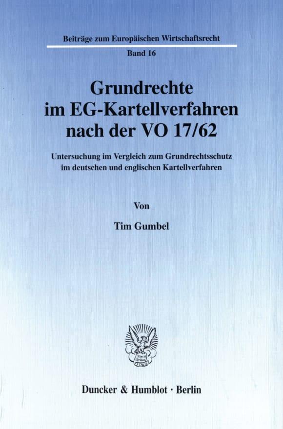 Cover Grundrechte im EG-Kartellverfahren nach der VO 17/62