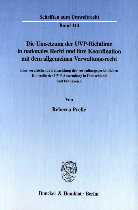 Cover Die Umsetzung der UVP-Richtlinie in nationales Recht und ihre Koordination mit dem allgemeinen Verwaltungsrecht