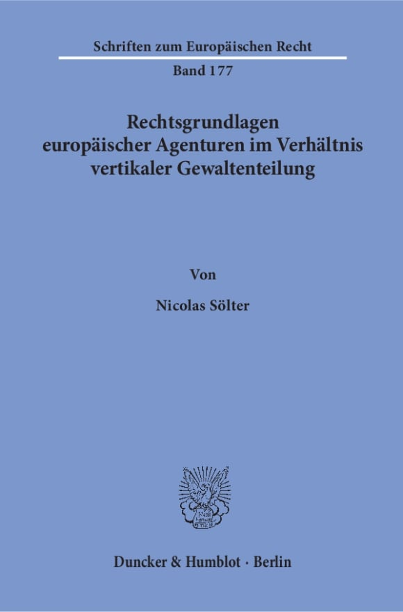 Cover Rechtsgrundlagen europäischer Agenturen im Verhältnis vertikaler Gewaltenteilung