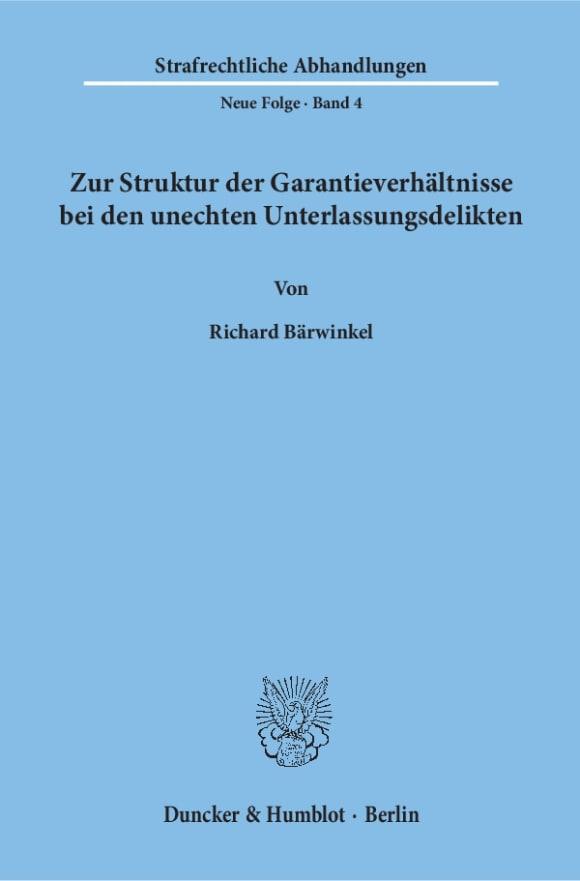 Cover Zur Struktur der Garantieverhältnisse bei den unechten Unterlassungsdelikten
