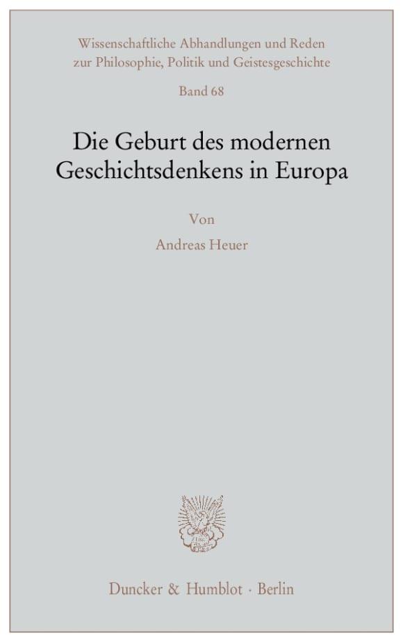 Cover Die Geburt des modernen Geschichtsdenkens in Europa