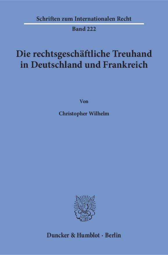 Cover Die rechtsgeschäftliche Treuhand in Deutschland und Frankreich