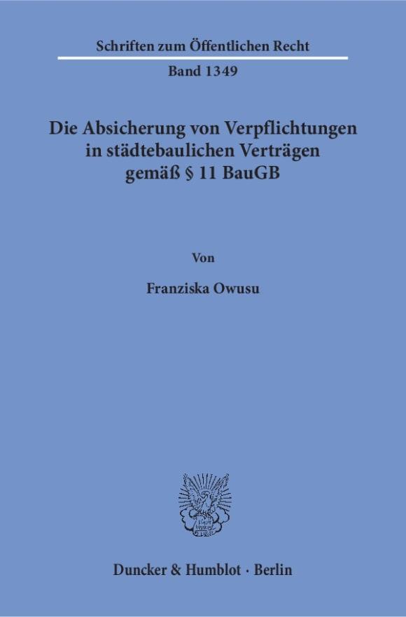 Cover Die Absicherung von Verpflichtungen in städtebaulichen Verträgen gemäß § 11 BauGB