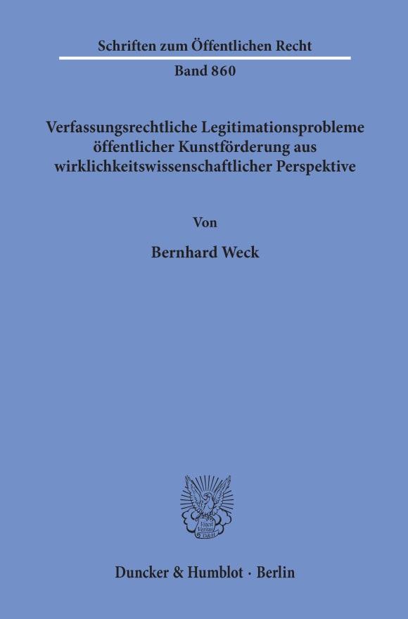 Cover Verfassungsrechtliche Legitimationsprobleme öffentlicher Kunstförderung aus wirklichkeitswissenschaftlicher Perspektive