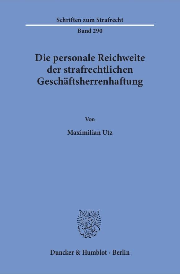 Cover Die personale Reichweite der strafrechtlichen Geschäftsherrenhaftung