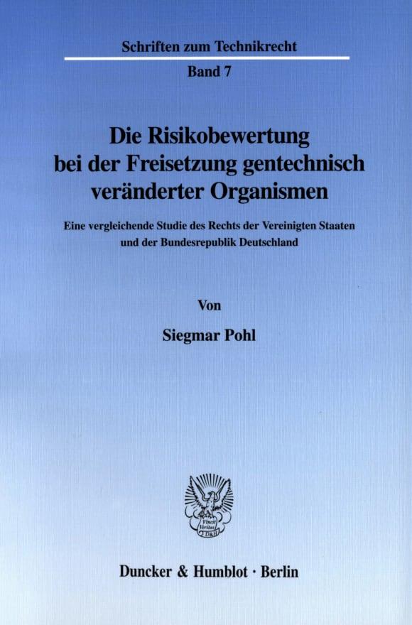 Cover Die Risikobewertung bei der Freisetzung gentechnisch veränderter Organismen