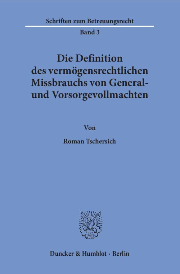 Cover Die Definition des vermögensrechtlichen Missbrauchs von General- und Vorsorgevollmachten