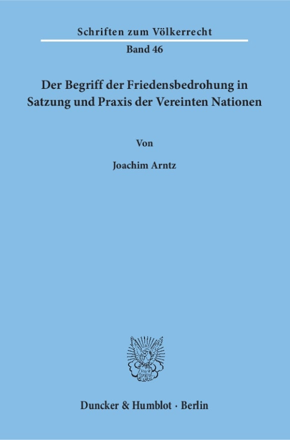 Cover Der Begriff der Friedensbedrohung in Satzung und Praxis der Vereinten Nationen