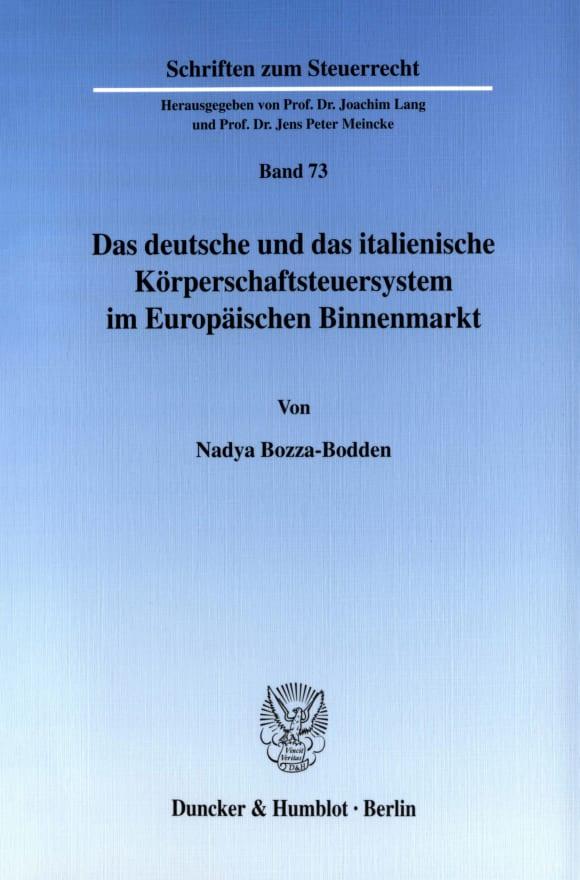 Cover Das deutsche und das italienische Körperschaftsteuersystem im Europäischen Binnenmarkt