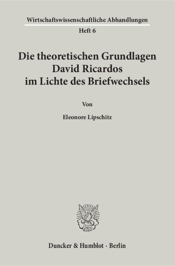 Cover Die theoretischen Grundlagen David Ricardos im Lichte des Briefwechsels