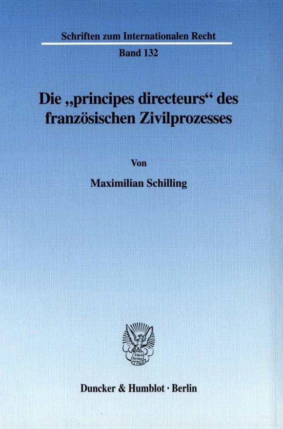 Cover Die »principes directeurs« des französischen Zivilprozesses