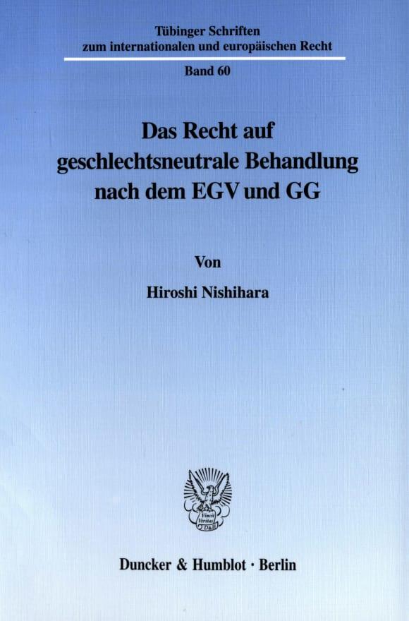 Cover Das Recht auf geschlechtsneutrale Behandlung nach dem EGV und GG
