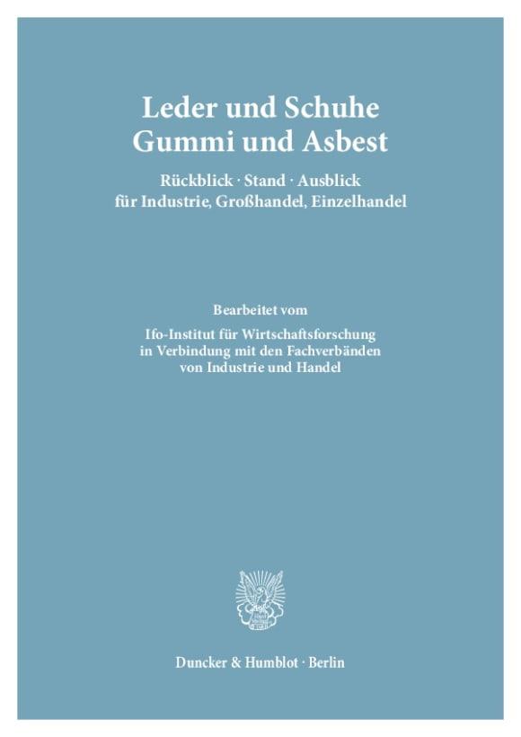 Cover Leder und Schuhe, Gummi und Asbest. Rückblick – Stand – Ausblick für Industrie, Großhandel, Einzelhandel