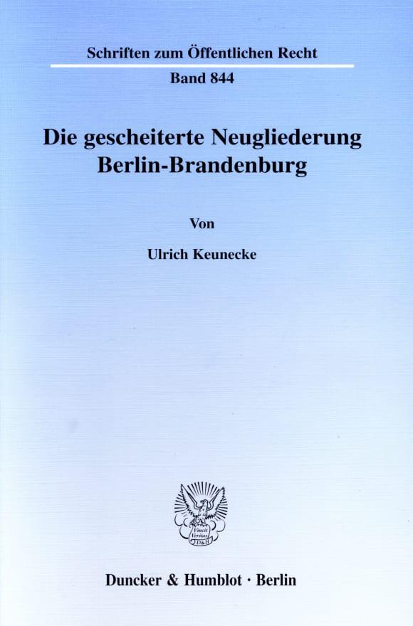Cover Die gescheiterte Neugliederung Berlin-Brandenburg