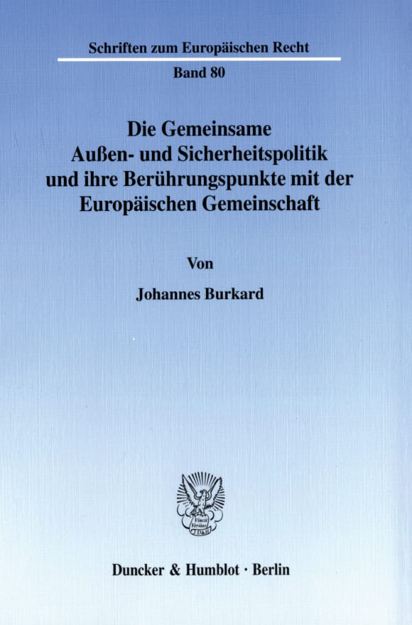 Cover Die Gemeinsame Außen- und Sicherheitspolitik und ihre Berührungspunkte mit der Europäischen Gemeinschaft