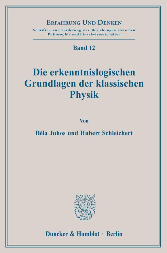 Cover Die erkenntnislogischen Grundlagen der klassischen Physik