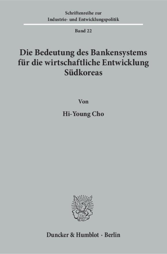 Cover Die Bedeutung des Bankensystems für die wirtschaftliche Entwicklung Südkoreas