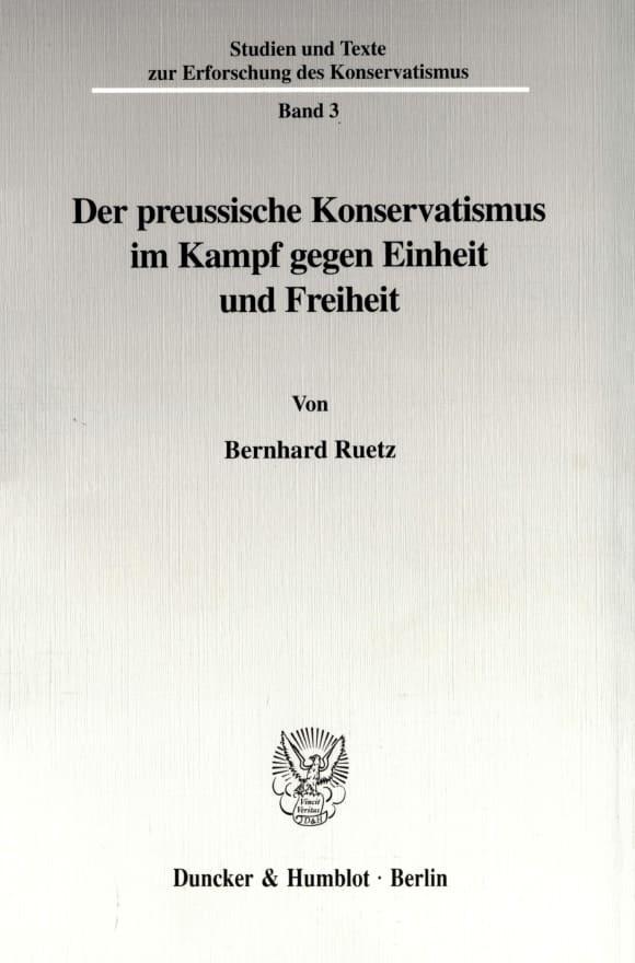 Cover Der preussische Konservatismus im Kampf gegen Einheit und Freiheit