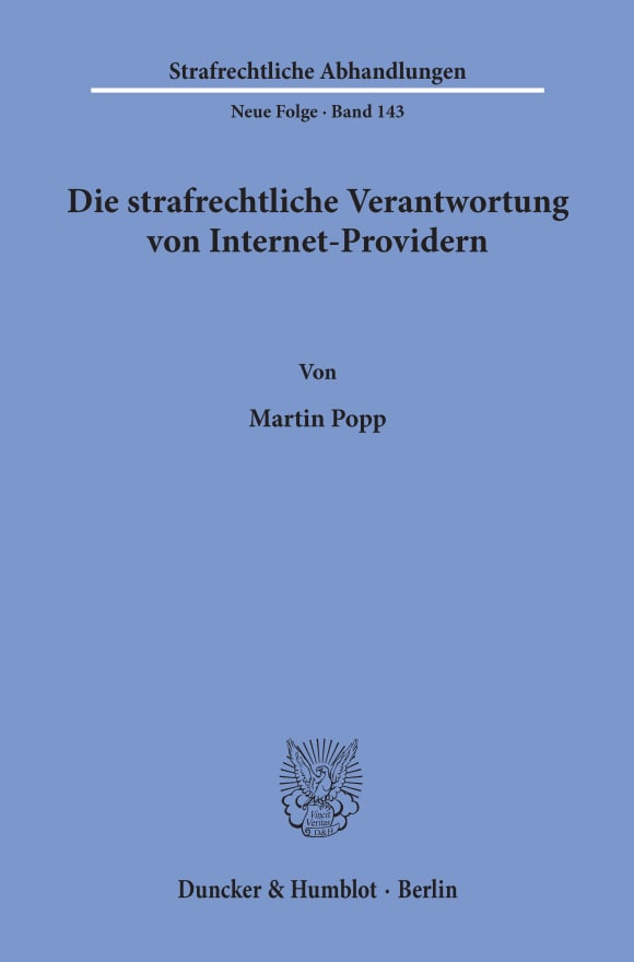 Cover Die strafrechtliche Verantwortung von Internet-Providern