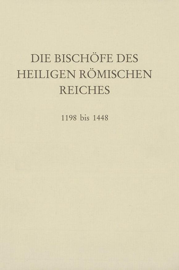 Cover Die Bischöfe des Heiligen Römischen Reiches 1198 bis 1448