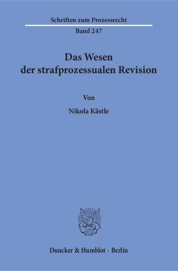 Cover Das Wesen der strafprozessualen Revision