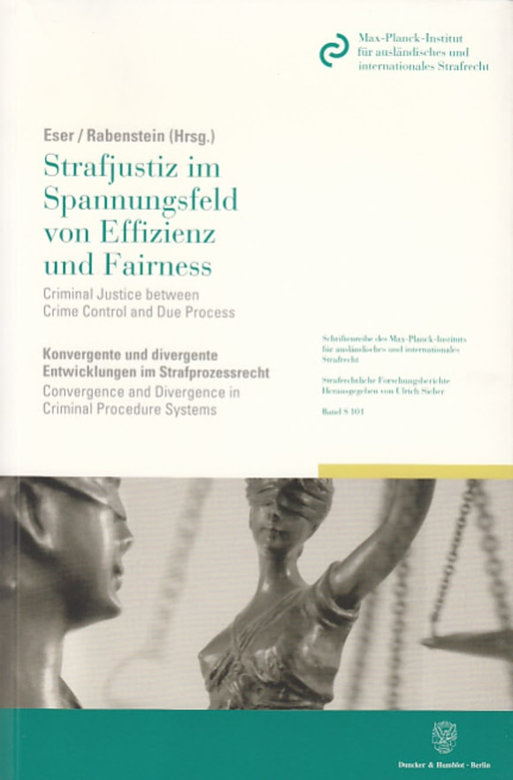 Cover Strafjustiz im Spannungsfeld von Effizienz und Fairness / Criminal Justice between Crime Control and Due Process
