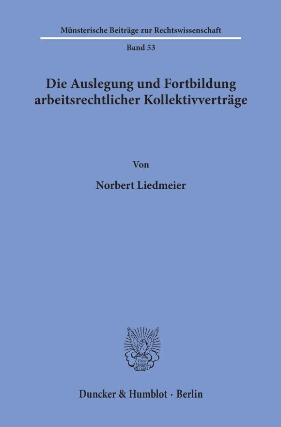 Cover Die Auslegung und Fortbildung arbeitsrechtlicher Kollektivverträge