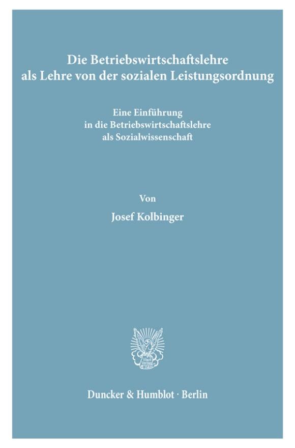 Cover Die Betriebswirtschaftslehre als Lehre von der sozialen Leistungsordnung
