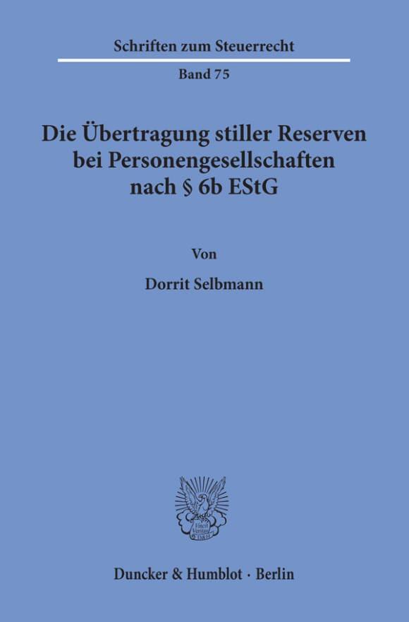 Cover Die Übertragung stiller Reserven bei Personengesellschaften nach § 6b EStG