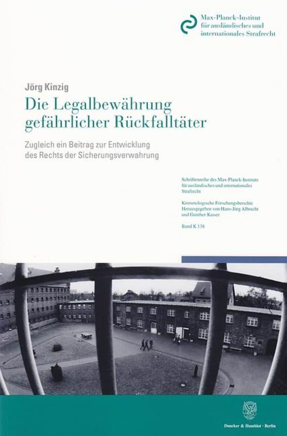 Cover Die Legalbewährung gefährlicher Rückfalltäter