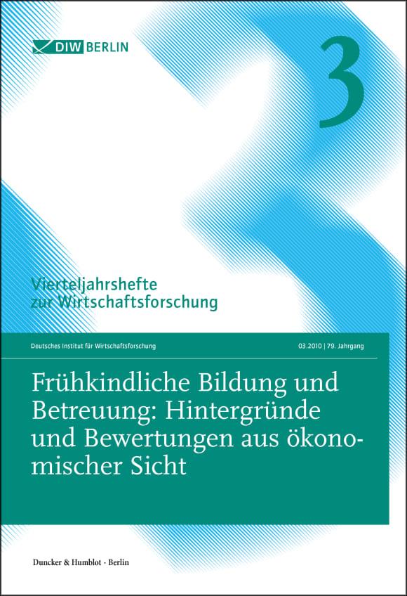 Cover Frühkindliche Bildung und Betreuung: Hintergründe und Bewertungen aus ökonomischer Vergleich (VJH 3/2010)
